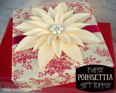 DIY~ Easy Paper Poinsettia Gift Topper
