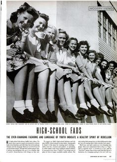 """"""" Bobby Socks and """"Loafers"""" are on active feet of nearly every U.S. High-School Girl. Here is a Line-up of Coeds at Hollywood High in San Mateo. Calif.""""   from LIFE magazine May 15 1944 """"High School Fads: The Ever-Changing Fashions And Language Of Youth Indicate A Healthy Spirit Of Rebellion"""""""