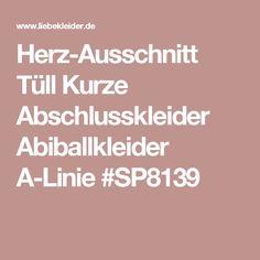 Herz-Ausschnitt Tüll Kurze Abschlusskleider Abiballkleider A-Linie #SP8139