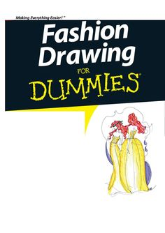 Fashion drawing for_dummies - TECNICAS DE DIBUJO - BASICO  by David Ortiz via slideshare