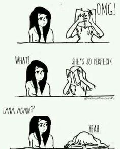 I can't even count the number of times I've had this conversation...my Lana obsession