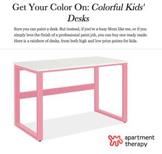 We spotted our Moda Desk in pink on Apartment Therapy's collection of the best colorful desks for your kids' rooms!