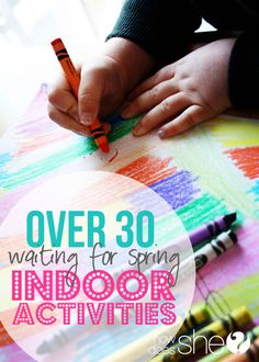 Indoor Activities.  Over 30 of them!  howdoesshe.com  #indooractivities  #preschool #kids
