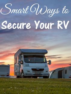 Smart Ways to Secure Your RV - RV Security Systems - Step up the security in your RV wiht these tips!
