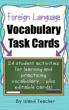 24 activity ideas for learning and practicing vocabulary...plus editable cards for adding your own ideas.