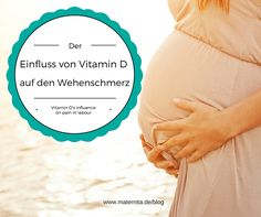 Der Einfluss von Vitamin D auf den Wehenschmerz Vitamin D, Healthy Living, Fitness, Baby, Food, Pregnancy Planning Resources, Babies, Healthy Lifestyle, Infant