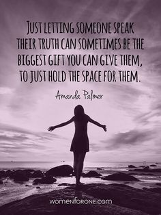 Just letting someone speak their truth can sometimes be the biggest gift you can give them, to just hold the space for them. Amanda Palmer, Emma Watson Quotes, Space Quotes, Postive Vibes, Holding Space, Word Board, Motivational Phrases, Character Education, Simple Words