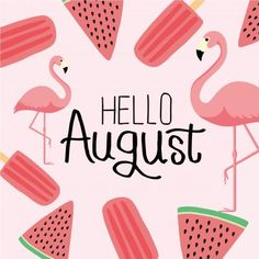 Hello August, August Month, Days And Months, Months In A Year, 12 Months, Watermelon Background, Bullet Journal And Diary, Holiday Calendar, Beautiful Nature Pictures