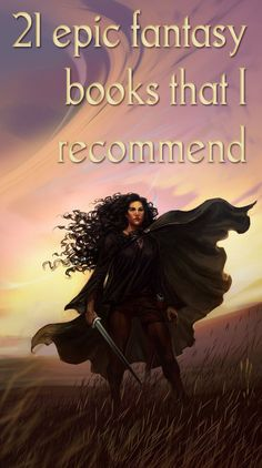 21 epic fantasy books that I recommend