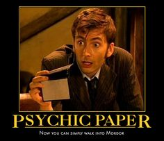 Psychic Paper: Now you CAN simply walk into Mordor