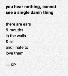 """KP, """"you hear nothing, cannot see a single damn thing"""""""