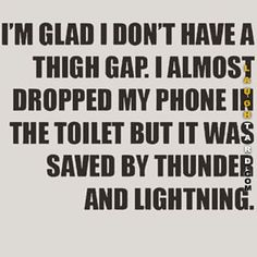 I'm glad I don't have a thigh gap | Laughtard