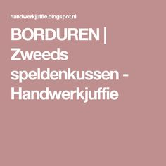 BORDUREN | Zweeds speldenkussen - Handwerkjuffie