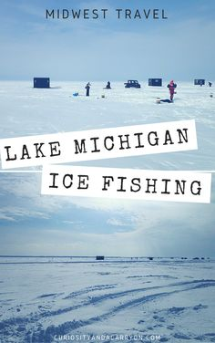 Midwest Travel // Winter Travel // Ice fishing on Lake Michigan in Door County, Wisconsin