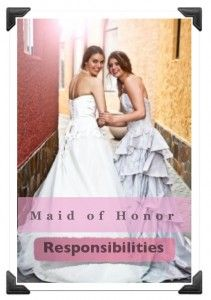 Maid of Honor Responsibilities - I need to take all these posts and make one master list... They're all a little different!!!