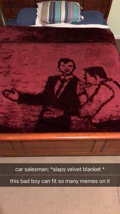 Slaps Velvet Blanket | Slaps Roof of Car | Know Your Meme