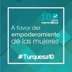 Estamos a favor del empoderamiento de las mujeres #Turquesa10 @MujeresNA
