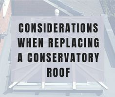 5 important things to consider when replacing your conservatory roof. From materials to choose, to shape...