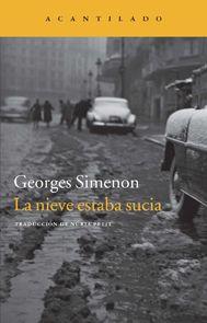 'La nieve estaba sucia', Georges Simenon. Invierno, ciudad ocupada. Pobreza, degradación. Un joven se despeña por el abismo de la violencia