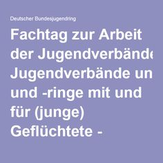 Fachtag zur Arbeit der Jugendverbände und -ringe mit und für (junge) Geflüchtete - Deutscher Bundesjugendring