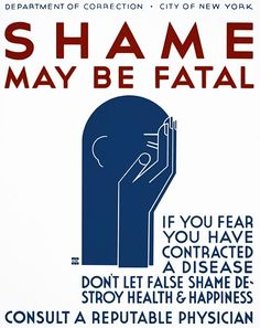 from mudwerks via Shame May Be Fatal - Vintagraph This public health poster was created by the New York City Works Progress Administration Federal Art Project, circa 1937…