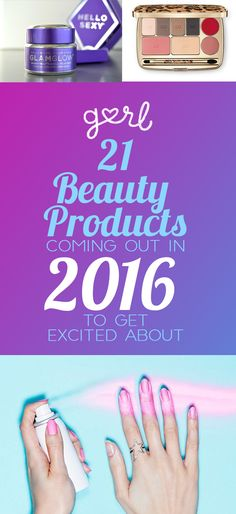 21 Beauty Products Coming Out In 2016 To Get Excited For