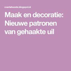 Maak en decoratie: Nieuwe patronen van gehaakte uil