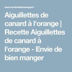 Aiguillettes de canard à l'orange | Recette Aiguillettes de canard à l'orange - Envie de bien manger
