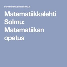 Matematiikkalehti Solmu: Matematiikan opetus
