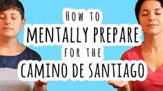 MENTAL PREPARATION (VIDEO): This was a funny and yet helpful video. They give their advice on how to mentally prepare for the Camino de Santiago with a wonderful and refreshing sense of humor. The three points seem to be short, sweet and to the point. How to mentally prepare for the Camino de Santiago?