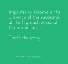 Do you have imposter syndrome?  Me too. Read the whole letter at http://katehilton.com/penpalprojectfirstletter/
