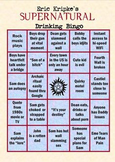 Supernatural Drinking Bingo. For when you want to take a shot every 30 seconds or so. lol