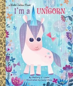 I'm a Unicorn by Mallory C. Loehr, illustrated by Joey Chou