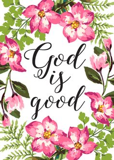 God is good Good is the consistent scriptural description of the nature and…