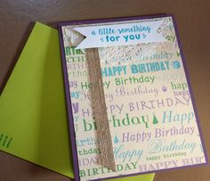 Birthday card made with gifted paper and found object (burlap ribbon) ....