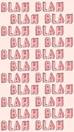 Blah blah blah wallpaper from Sassy Wallpaper app :) Sassy Wallpaper, Wallpaper Free, Funny Iphone Wallpaper, Iphone Background Wallpaper, Aesthetic Pastel Wallpaper, Cellphone Wallpaper, Pink Aesthetic, Aesthetic Wallpapers, Bedroom Wall Collage