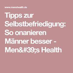 Tipps zur Selbstbefriedigung: So onanieren Männer besser - Men's Health