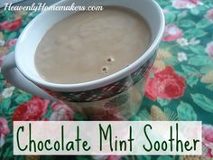 Chocolate Mint Soother- I've been craving chocolate mint everything, esp. ice cream, with this pregnancy. Must try this!
