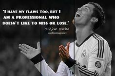 I have my flaws too... #Inspiration #Sports #Quotes #CristianoRonaldo