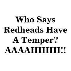 red head quotes | Even Redheads Get the Blues - I don't know any catchy Miami sayings to ...