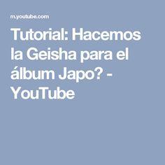 Tutorial: Hacemos la Geisha para el álbum Japo? - YouTube