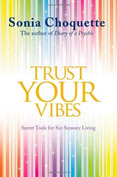 Trust Your Vibes by Sonia Choquette,http://www.amazon.com/dp/1781802831/ref=cm_sw_r_pi_dp_4DTJsb1VHMBF2MYJ
