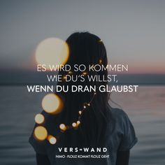 Es wird so kommen wie du's willst wenn du dran glaubst – Nimo Country Lyrics, Country Music Quotes, Song Words, True Words, Lyric Quotes, Motivational Quotes, Inspirational Quotes, Quotes Quotes, Sound Of Music Quotes