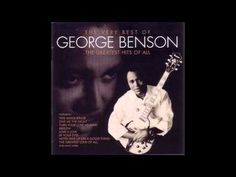 ▶ The Very Best of George Benson - The Greatest Hits of All - Full CD - YouTube