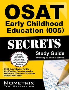 Osat Early Childhood Education 005 Secrets: Ceoe Exam Review for the Certification Examinations for Oklahoma Educators / Okla...