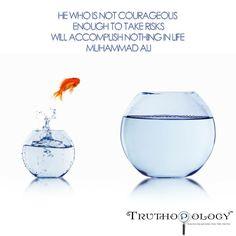 Risks! #MuhammadAli #Risks #Courage #Accomplish #Life #Live #Truth #Search #Truthopology