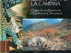 Parque Nacional La Campana, Origen de una reserva de la biosfera central de Chile (2010) Es un libro que detalla los datos prácticos para visitar el parque, los distintos senderos, el clima, yacimientos mineros, tipos de roca y suelo, formas del relieve y de qué manera ha impactado la acción humana en el lugar.