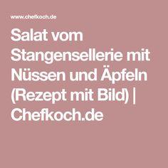 Salat vom Stangensellerie mit Nüssen und Äpfeln (Rezept mit Bild) | Chefkoch.de