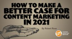 How to Make a Better Case for Content Marketing in 2021 Content Marketing, Digital Marketing, Design Development, Promotion, Web Design, Advertising, Advice, How To Plan, Design Web