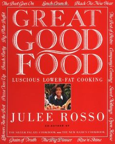 Great Good Food: Luscious Lower-Fat Cooking by Julee Rosso http://www.amazon.com/dp/0517881225/ref=cm_sw_r_pi_dp_02wYtb15AJG538Y2